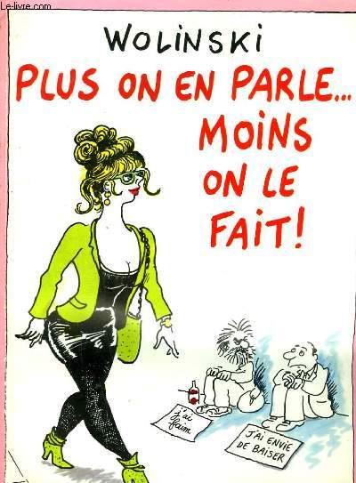 PLUS ON EN PARLE ... MOINS ON LE FAIT !