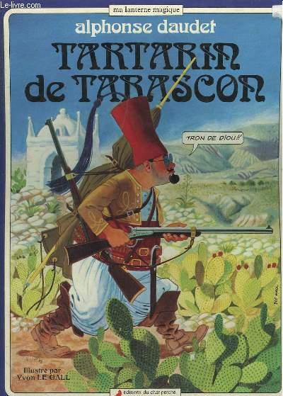 TARTARIN DE TARASCON. EDITIONS DU CHAT PERCHE.