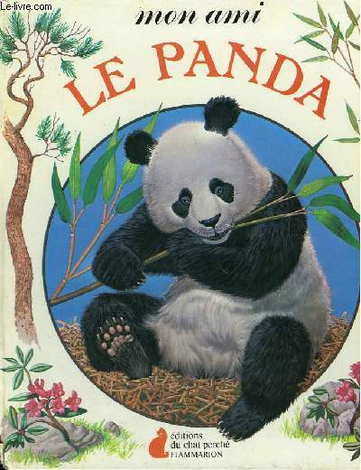 MON AMI LE PANDA. EDITIONS DU CHAT PERCHE.