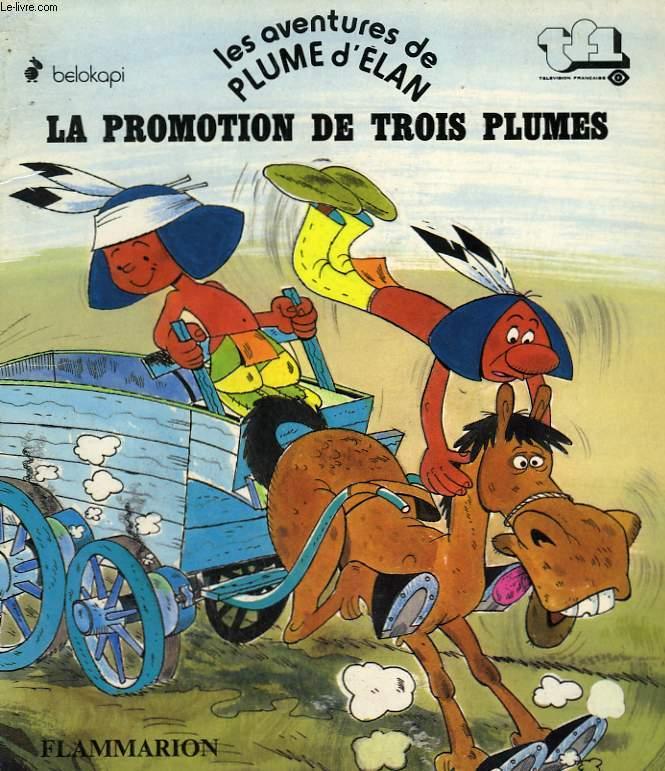 LES AVENTURES DE PLUME D'ELAN. LA PROMOTION DE TROIS PLUMES. EDITIONS DU CHAT PERCHE.