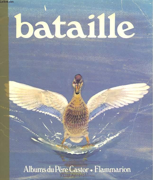 BATAILLE. LES ALBUMS DU PERE CASTOR.
