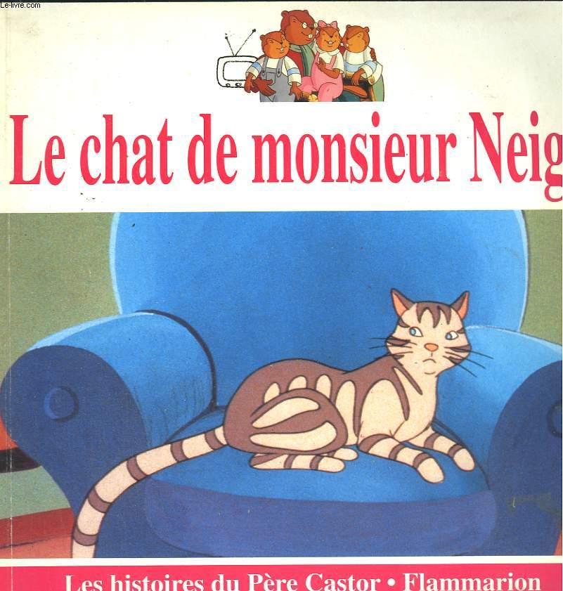 LE CHAT DE MONSIEUR NEIGE. LES ALBUMS DU PERE CASTOR.