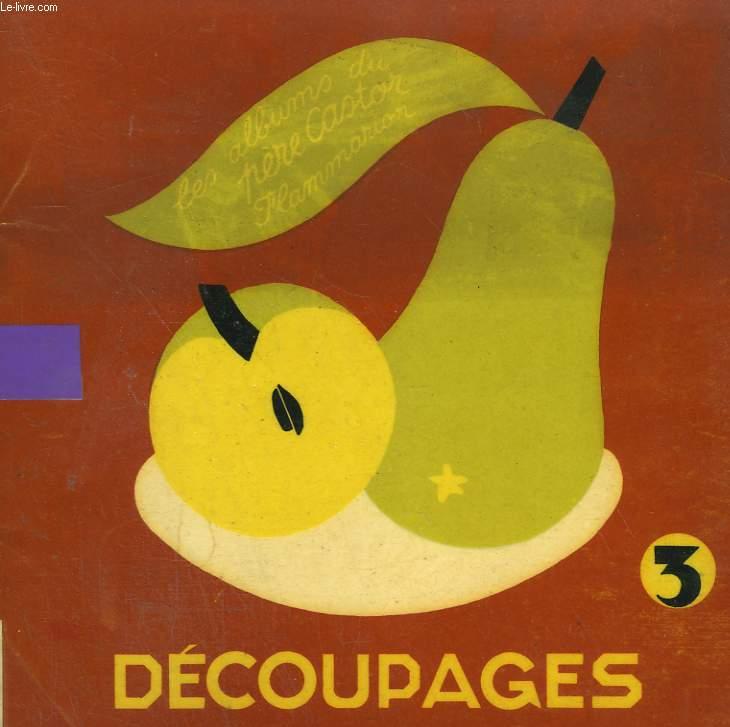 DECOUPAGES N°3. LES ALBUMS DU PERE CASTOR.