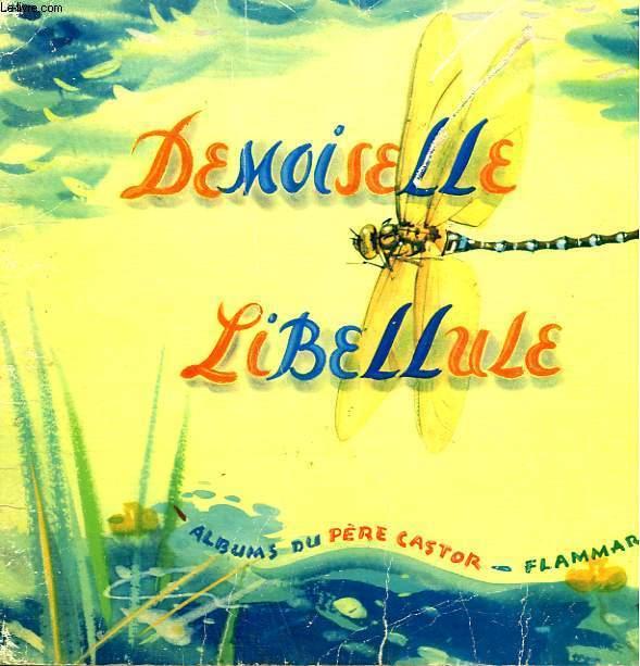 DEMOISELLE LIBELLULE. LES ALBUMS DU PERE CASTOR.