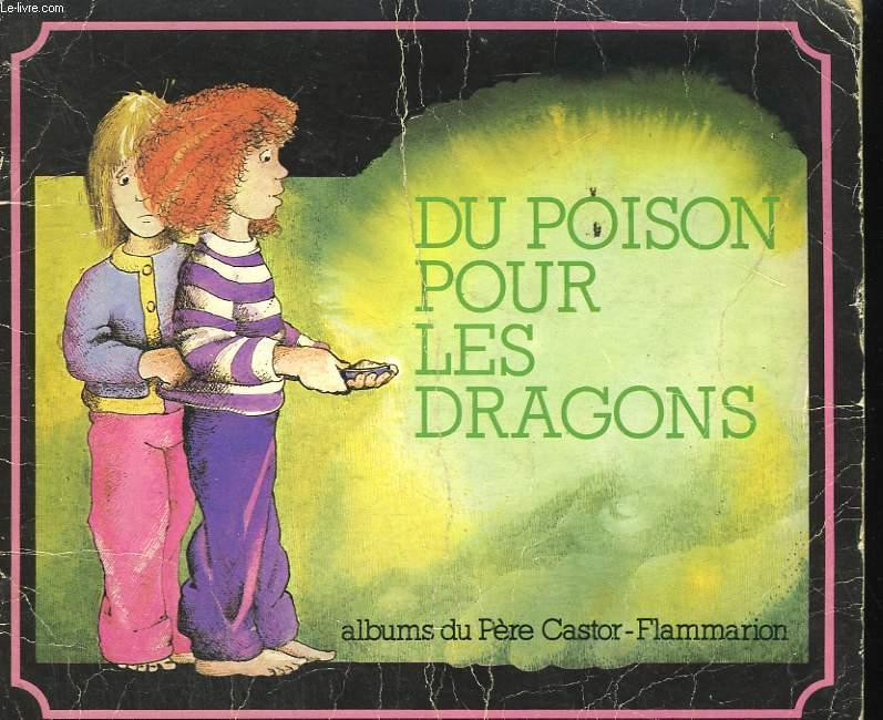 DU POISON POUR LES DRAGONS. LES ALBUMS DU PERE CASTOR.