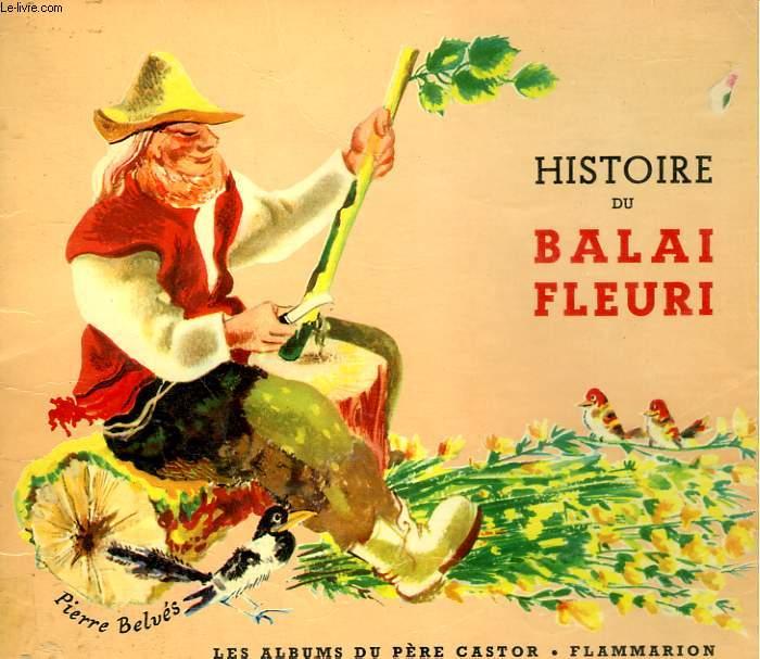HISTOIRE DU BALAI FLEURI.  LES ALBUMS DU PERE CASTOR.