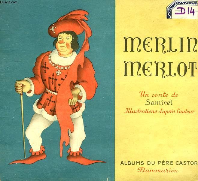 MERLIN MERLOT. LES ALBUMS DU PERE CASTOR.