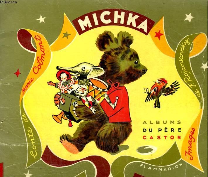 MICHKA. LES ALBUMS DU PERE CASTOR.