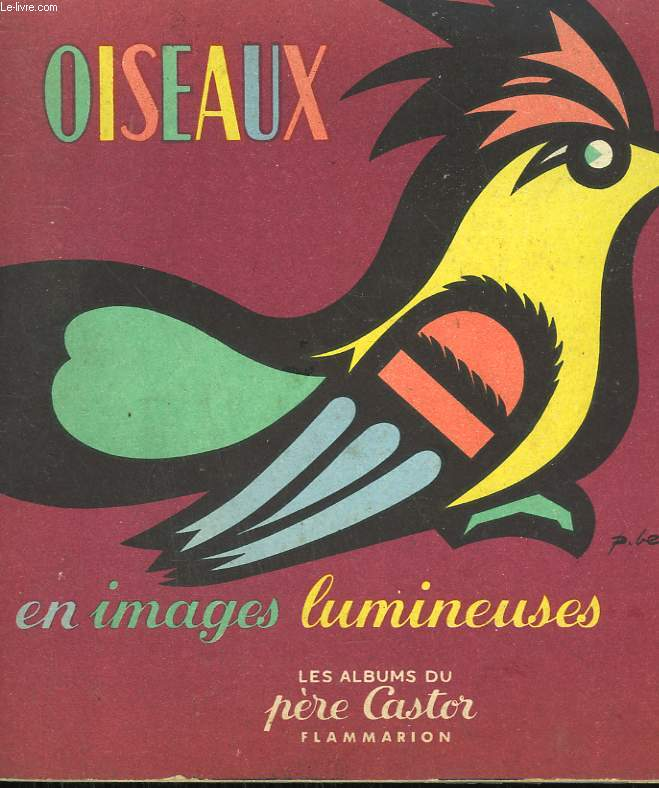 OISEAUX EN IMAGES LUMINEUSES. LES ALBUMS DU PERE CASTOR.
