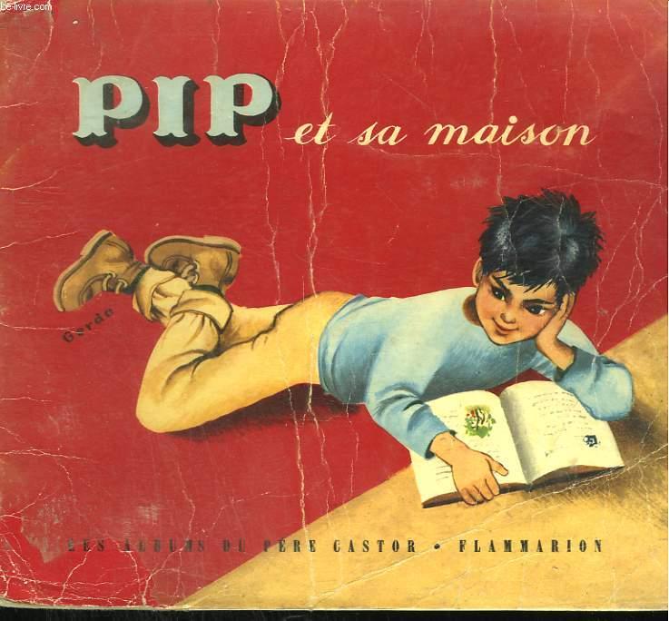 PIP ET SA MAISON. LES ALBUMS DU PERE CASTOR.