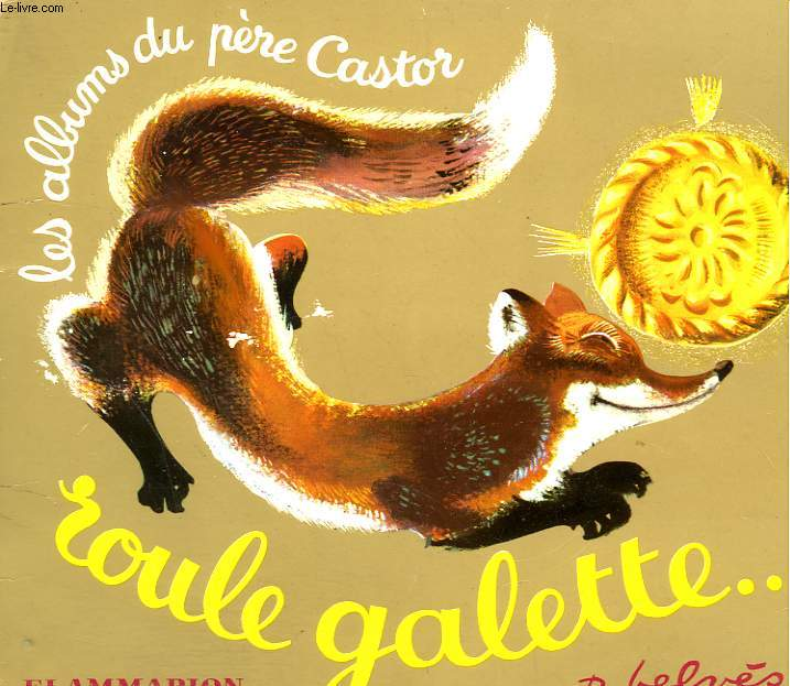 ROULE GALETTE. LES ALBUMS DU PERE CASTOR.