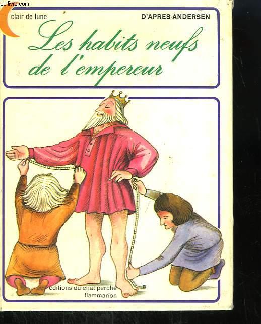 LES HABITS NEUFS DE L'EMPEREUR. EDITIONS DU CHAT PERCHE.
