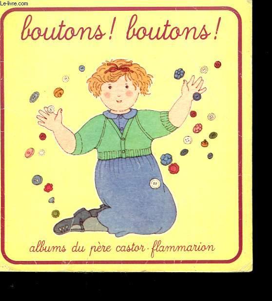 BOUTONS ! BOUTONS ! ALBUMS DU PERE CASTOR.