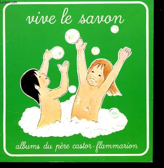 VIVE LE SAVON. ALBUMS DU PERE CASTOR.