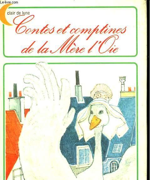 CONTES ET COMPTINES DE LA MERE L'OIE. EDITIONS DU CHAT PERCHE.