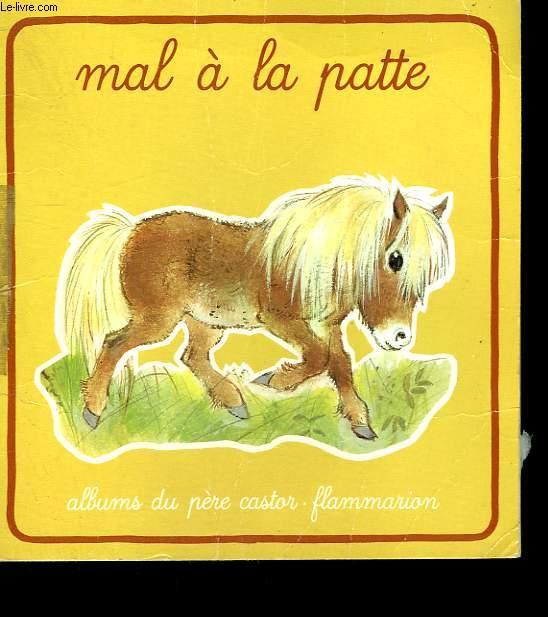 MAL A LA PATTE. ALBUMS DU PERE CASTORS.
