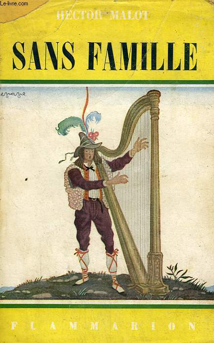 SANS FAMILLE. TOME 1 . COLLECTION FLAMMARION N° 3.