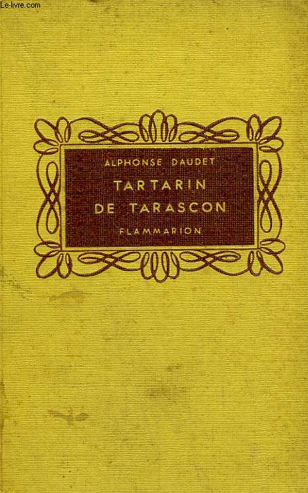 AVENTURES PRODIGIEUSES DE TARTARIN DE TARASCON. COLLECTION FLAMMARION.