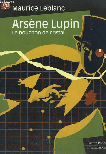 ARSENE LUPIN. LE BOUCHON DE CRISTAL. COLLECTION CASTOR POCHE N° 490