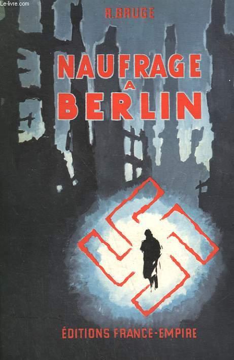 NAUFRAGE A BERLIN.