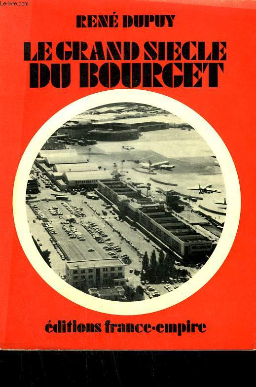 LE GRAND SIECLE DU BOURGET. 1870 - 1970.