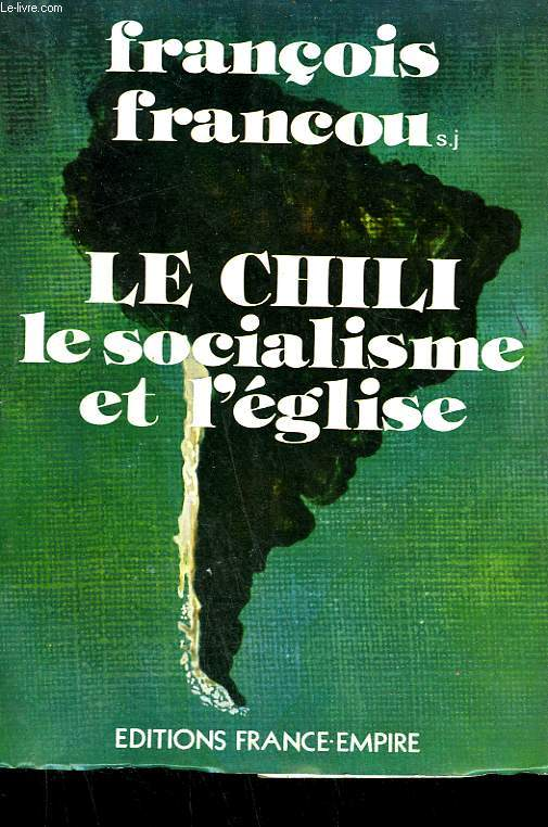 LE CHILI . LE SOCIALISME ET L'EGLISE.
