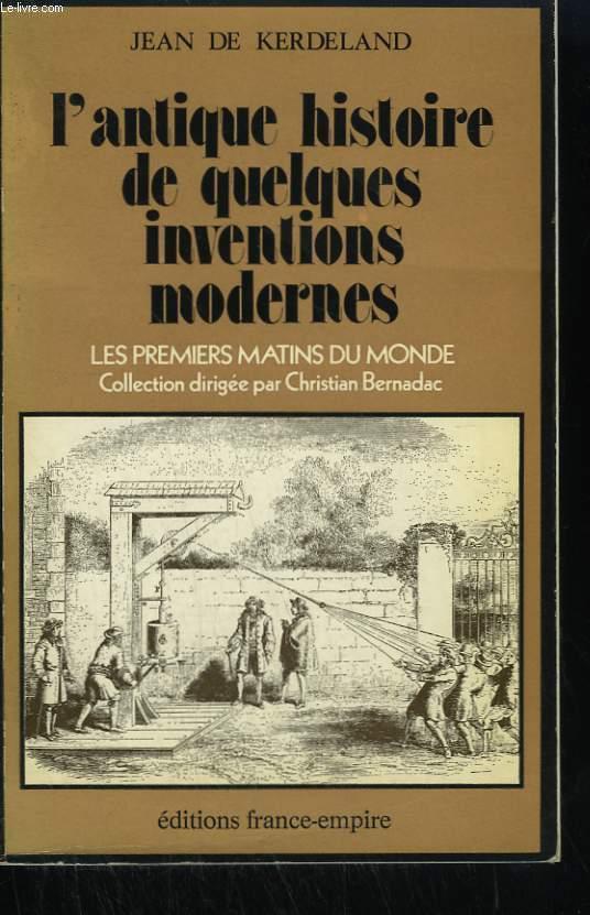 L'ANTIQUE HISTOIRE DE QUELQUES INVENTIONS MODERNES.
