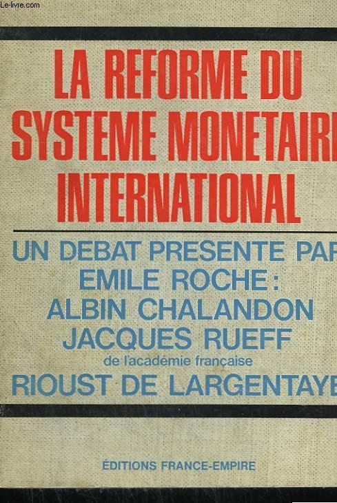 LA REFORME DU SYSTEME MONETAIRE INTERNATIONAL.