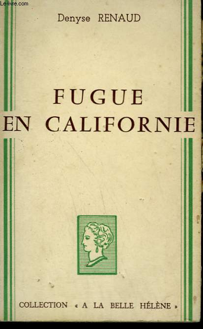 FUGUE EN CALIFORNIE. COLLECTION : A LA BELLE HELENE.