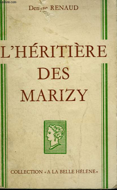 L'HERITIERE DES MARIZY. COLLECTION : A LA BELLE HELENE.