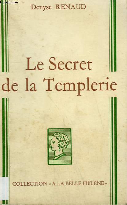 LE SECRET DE LA TEMPLERIE. COLLECTION : A LA BELLE HELENE.