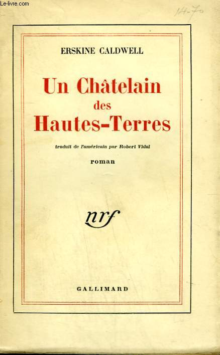 UN CHATELAIN DES HAUTES TERRES. ( THE HOUSE IN THE UPLANDS ).