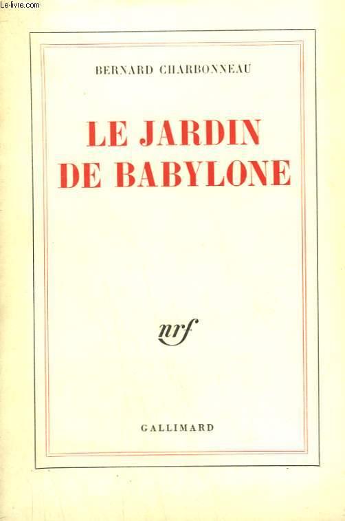 LE JARDIN DE BABYLONE.