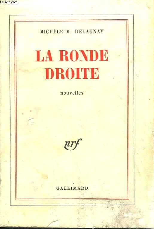 LA RONDE DROITE.