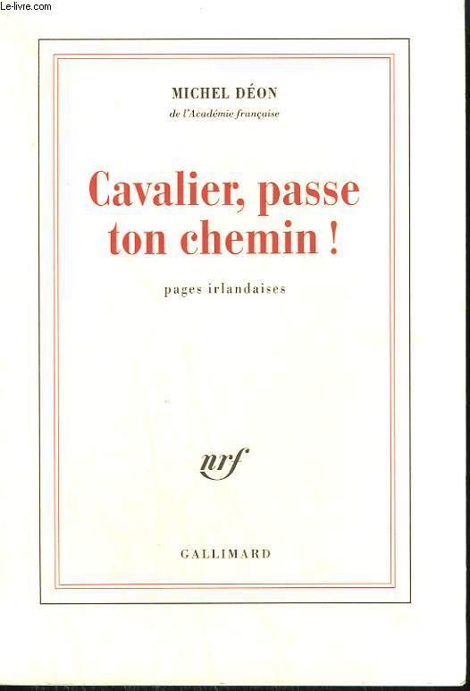CAVALIER, PASSE TON CHEMIN !
