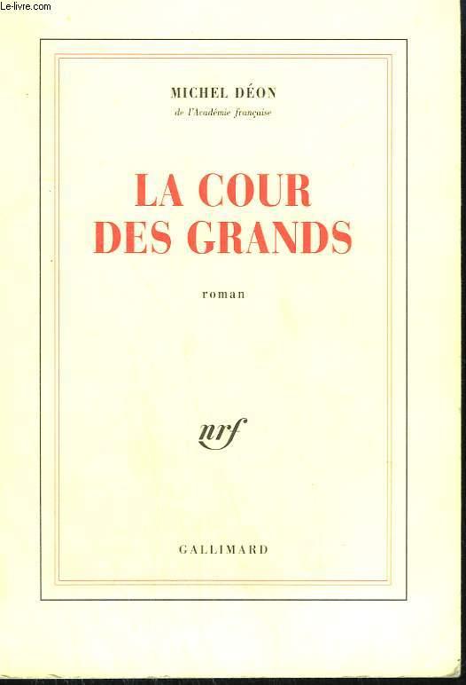 LA COUR DES GRANDS.