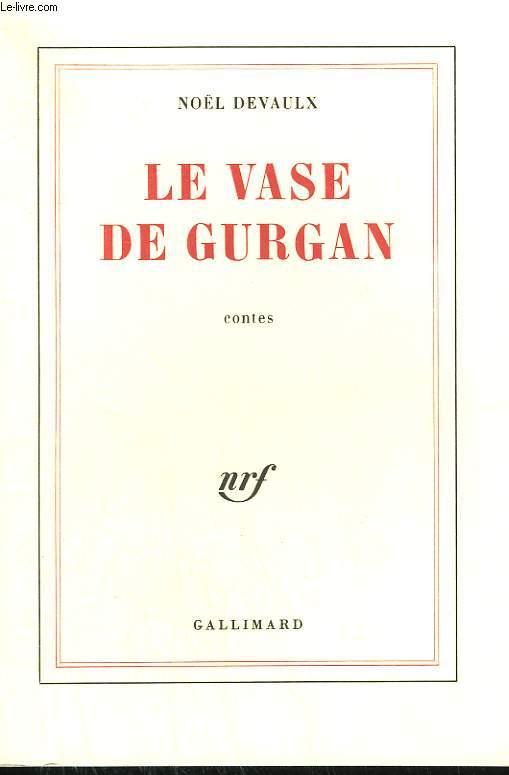 LE VASE DE GURGAN.