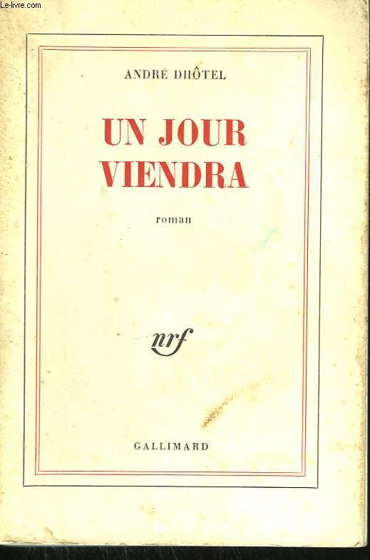 UN JOUR VIENDRA.