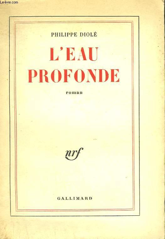 L'EAU PROFONDE.