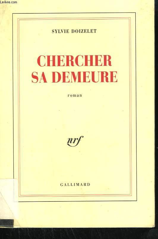 CHERCHER SA DEMEURE.