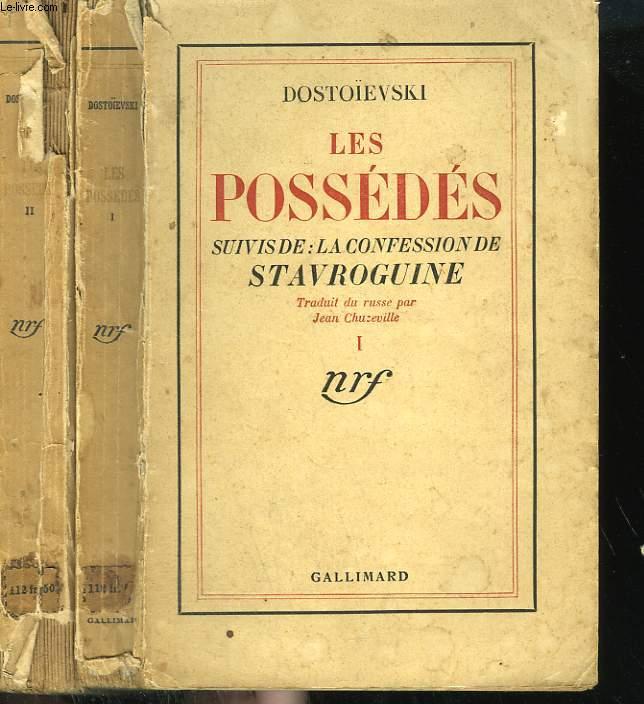 LES POSSEDES SUIVIS DE LA CONFESSION DE STAVROGUINE. EN 2 TOMES.