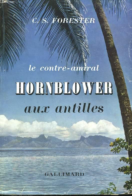 LE CONTRE AMIRAL. HORNBLOWER AUX ANTILLES.