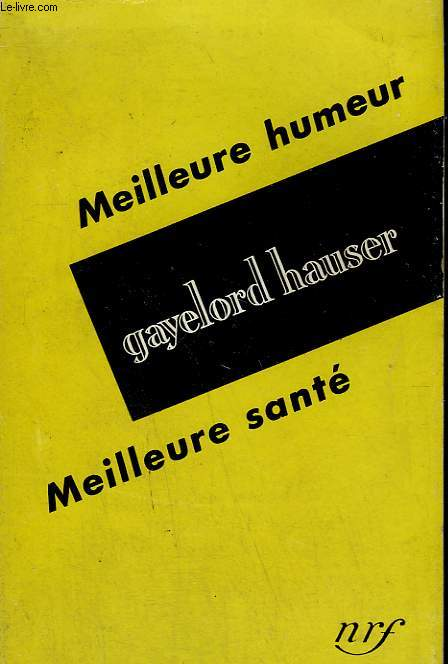 MEILLEURE HUMEUR, MEILLEURE SANTE. ( BE HAPPIER, BE HEALTHIER ).