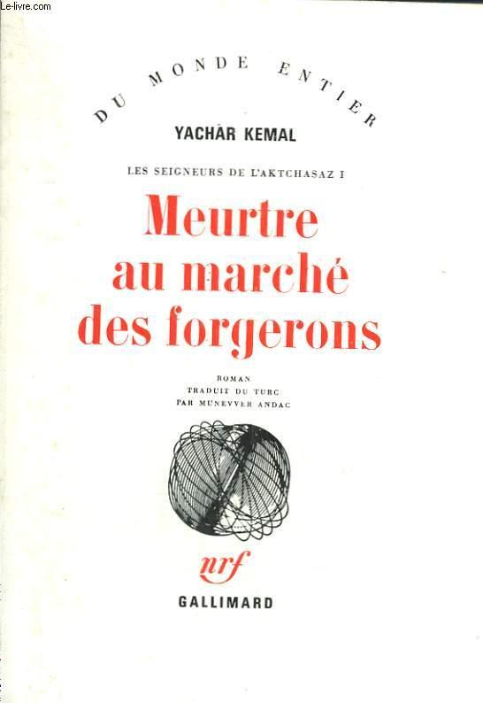 LES SEIGNEURS DE L'AKTCHASAZ, I. MEURTRE AU MARCHE DES FORGERONS.