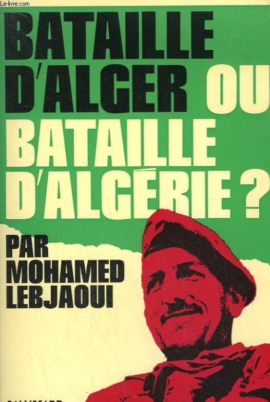 BATAILLE D'ALGER OU BATAILLE D'ALGERIE ?