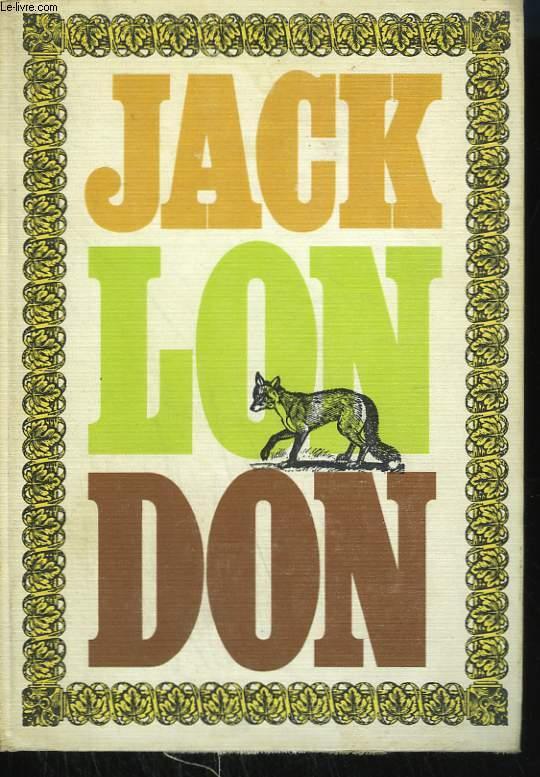 OEUVRES DE JACK LONDON TOME 1 : HISTOIRES DE BETES. CROC BLANC, L'APPEL DE LA FORET, MICHAEL, CHIEN DE CIRQUE.