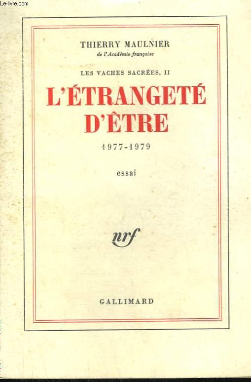 LES VACHES SACREES II : L'ETRANGETE D'ETRE. 1977 - 1979.