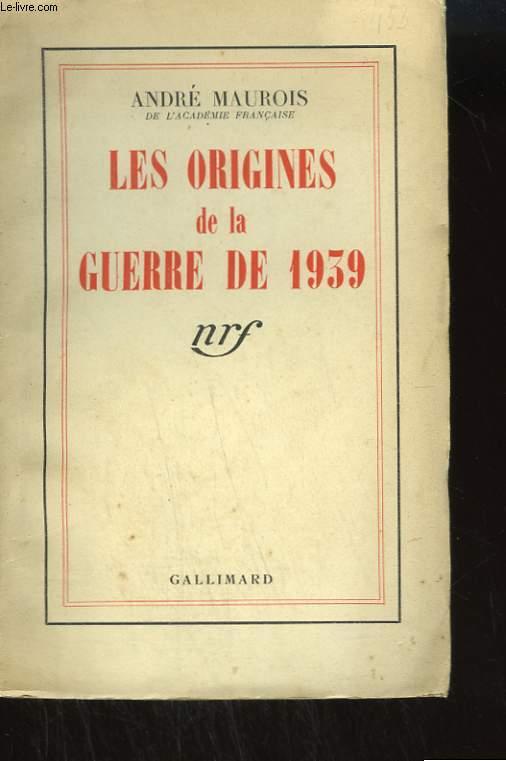 LES ORIGINES DE LA GUERRE DE 1939.