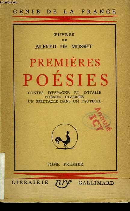 OEUVRES D'ALFRED DE MUSSET. PREMIERES POESIES. CONTES D'ESPAGNE ET D'ITALIE. POESIES DIVERSES, UN SPECTACLE DANS UN FAUTEUIL. TOME 1.