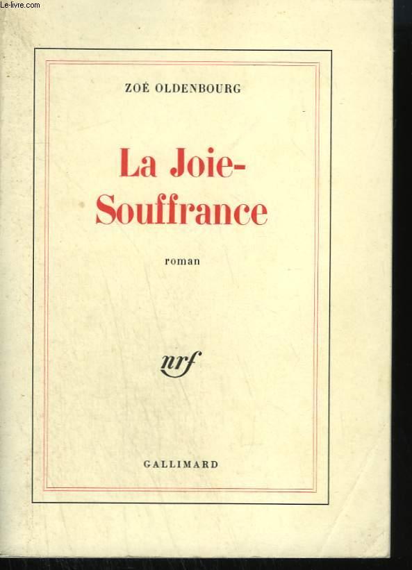 LA JOIE - SOUFFRANCE.